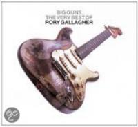 Big Guns Very Best Of Rory Gallagher