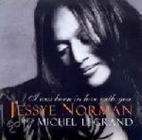 I Was Born In Love With You (Jessye Norman Sings Michel Legrand)
