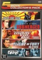 Into The Sun|Submerged|Today You Die|Flight Of Fury| Against The Dark