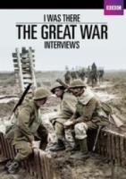 I Was There  The Great War Interviews
