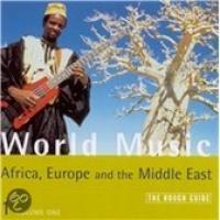 Rough Guide To World Music Vol. 1: Africa, Europe And The Middle East