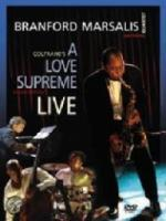 Branford The Quartet Marsalis  Coltrane's A Love Supreme Live In A