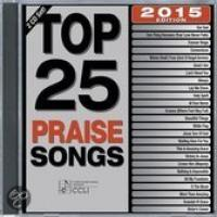 Top 25 Praise Songs 2015 Edition