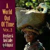 World Out of Time: Henry Kaiser & David Lindley in Madagascar, Vol. 2