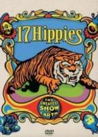 17 Hippies  The Greatest Show On Earth
