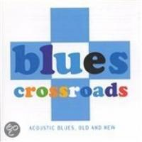 Blues Crossroads: Acoustic Blues, Old And New