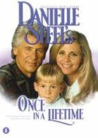 Danielle Steel's; Once In A Lifetim