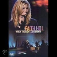 Faith Hill  When the Lights Go Down