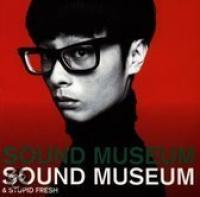 Sound Museum & Stupid Fre