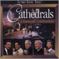 The Cathedrals  A Farewell Celebration