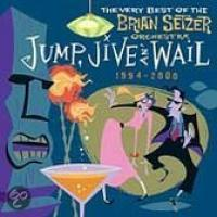Jump, Jive an' Wail: The Best of the Brian Setzer Orchestra 19942000