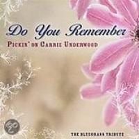 Do You Remember: Pickin on Carrie Underwood|A Bluegrass Tribute