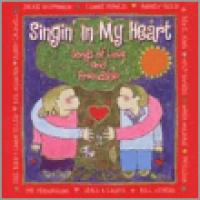 Singin' In My Heart: Songs Of Love & Friendship