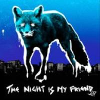 Night Is My Friend Ep
