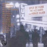 Opus De Funk: The Jazz Giants Play Horace Silver