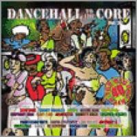 Dancehall to the Core, Vol. 3