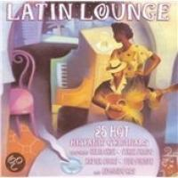 Latin Lounge: 25 Hot Hispanic Originals