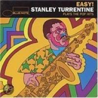 Easy!: Stanley Turrentine Plays The Pop Hits
