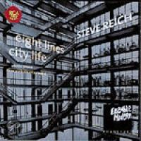 Reich: Eight Lines  City Life  Violin Phase  New York Counterpoint