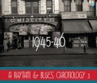 A Rhythm & Blues Chronology 1945 46