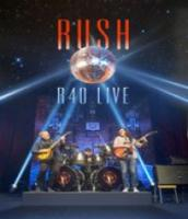 Rush  R40 Live (BluRay)