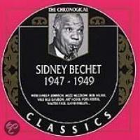 The Chronological Sidney Bechet 19471949