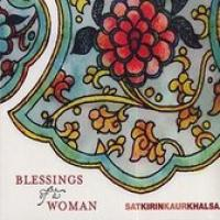 Blessings of a Woman  Satkirin Kaur Khalsa