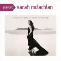Closer: The Best of Sarah McLachlan