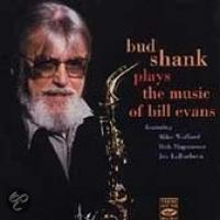 Bud Shanks Plays the Music Of Bill Evans