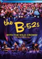 The B52'S  With The Wild Crowd! Live In Athens