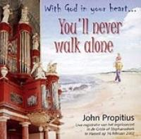 You'll never walk alone, with God in your heart!
