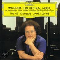 Wagner: Orchestral Music | Levine, The Met Orchestra