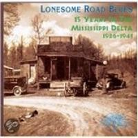 Lonesome Road Blues: 15 Years in the Mississippi Delta, 19261941
