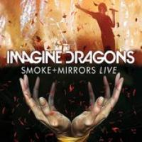Imagine Dragons  Smoke + Mirrors Live