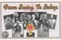From Swing To Bebop 40