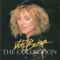 Vicki Brown Collection  Incl.Stay with me 'til the morning  Vicky
