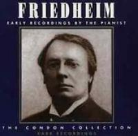 Friedheim  Early Recordings  The Condon Collection