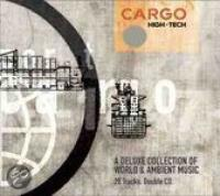 Cargo HighTech: A Deluxe Collection of World & Ambient Music