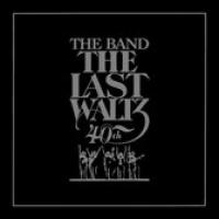 The Last Waltz (40Th Anniversa