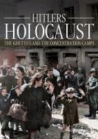 Hitlers Holocaust The Ghetto'S And The Concentration Camps