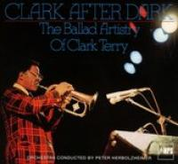 Clark Terry: Clark After Dark