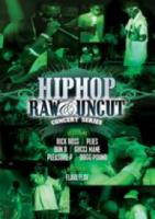 Hip Hop Raw & Uncut..
