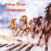 Johnny Fargo  Stepping Horses 7 Vinyl