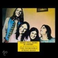 Here Till Here Is There: An Introduction To The Incredible String Band