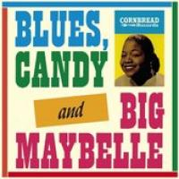 Blues, Candy, And Big Maybelle