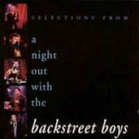 Selections From A Night Out With The Backstreet Boys