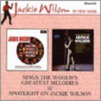 Sings The World's Greatest Melodies|Spotlight On Jackie Wilson