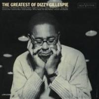 The Greatest Of Dizzy Gillespi