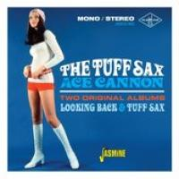 The Tuff Sax Of Ace Cannon. Two Original Albums