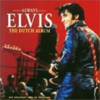 Always Elvis The Dutch Album